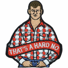 That's A Hard No - Letterkenny Wayne - 3x3.5 Patch