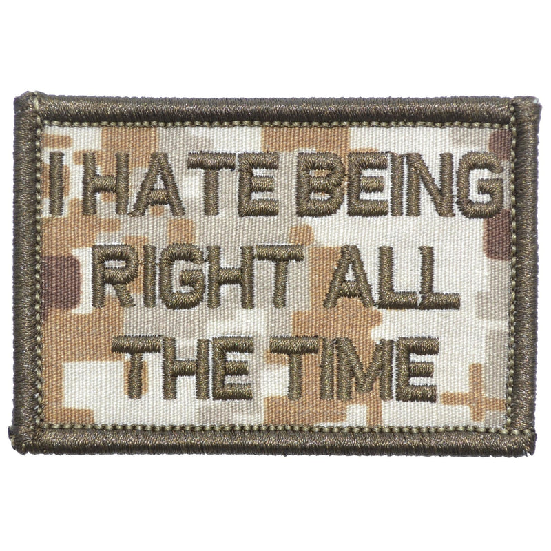 Tactical Gear Junkie Patches MARPAT Desert I Hate Being Right All The Time - 2x3 Patch