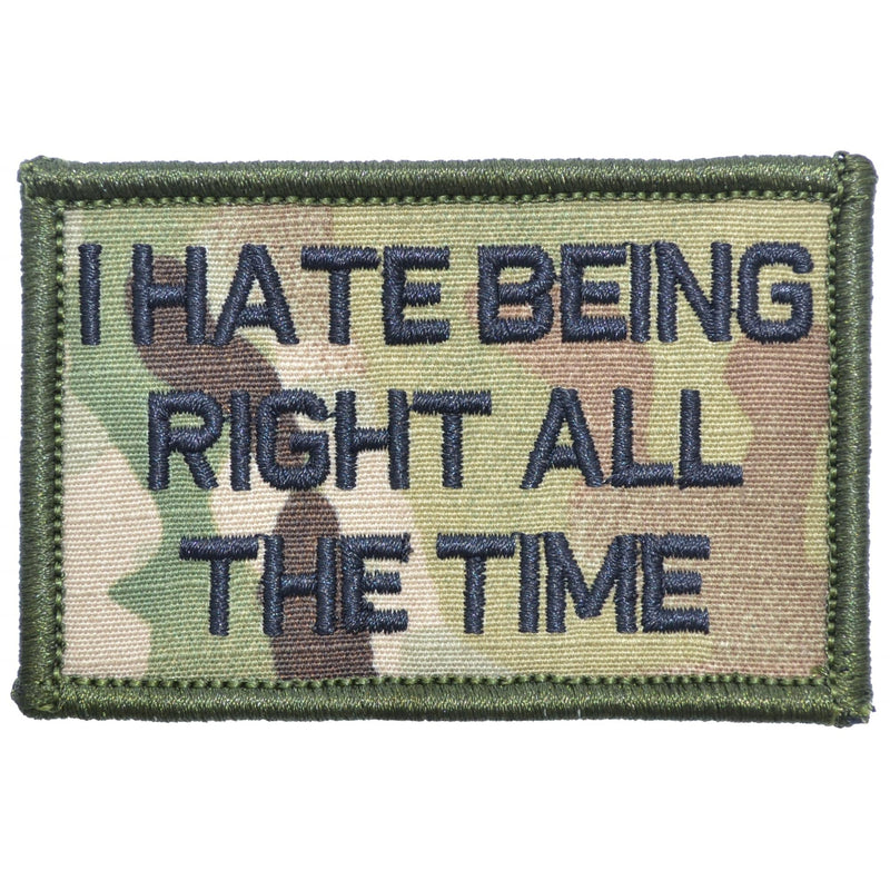 Tactical Gear Junkie Patches MultiCam I Hate Being Right All The Time - 2x3 Patch