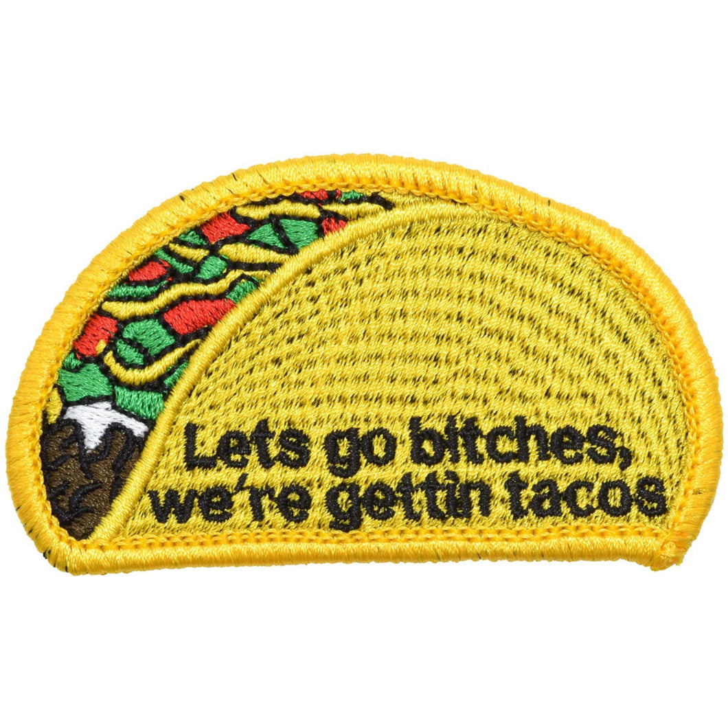 Let's Go Bitches, We're Gettin' Tacos - 2x3.25 Patch