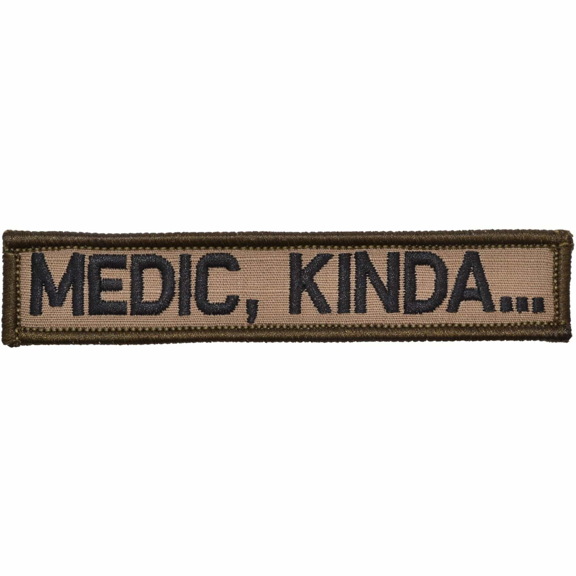 Tactical Gear Junkie Patches Coyote Brown w/ Black Medic, Kinda... - 1x5 Patch