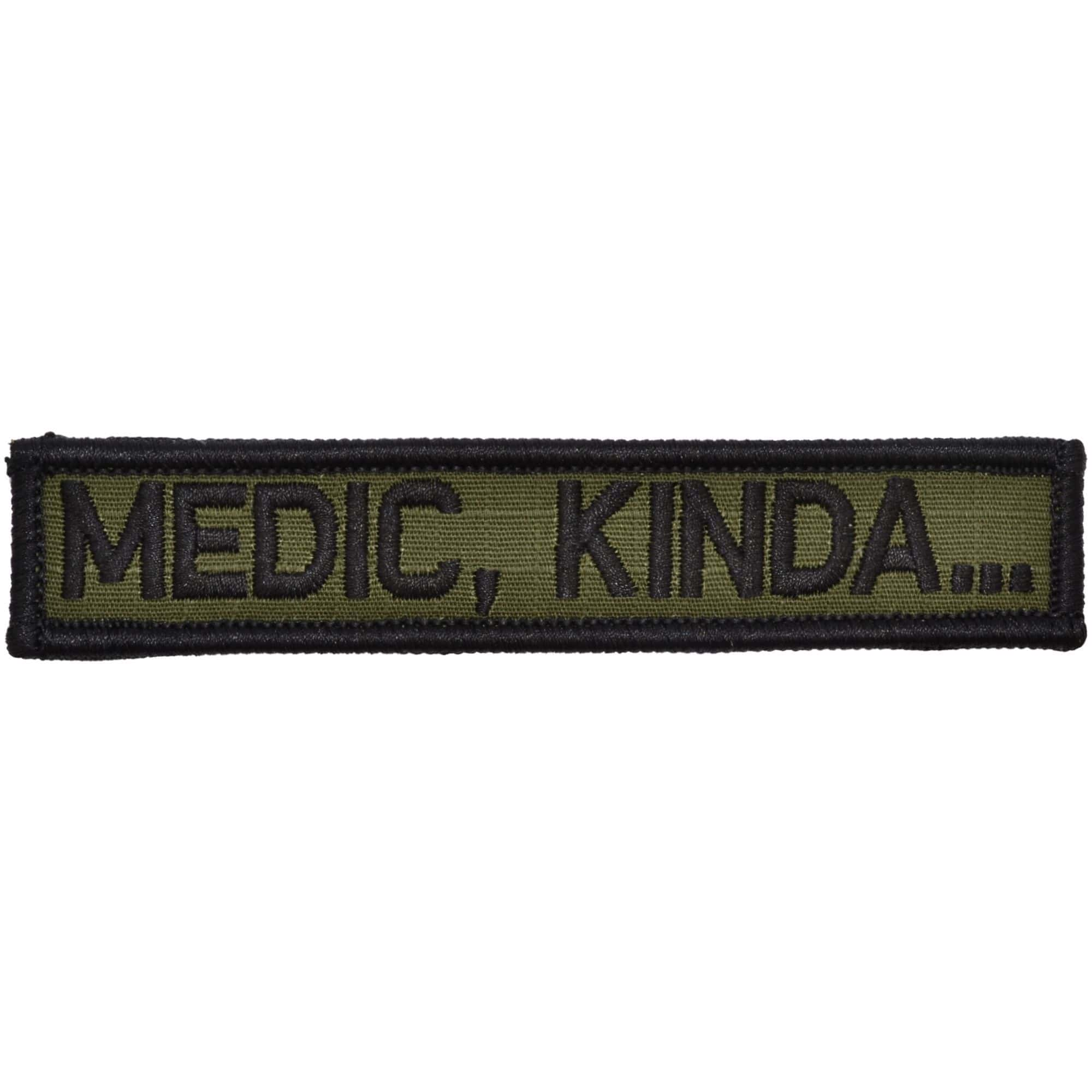 Tactical Gear Junkie Patches Olive Drab Medic, Kinda... - 1x5 Patch