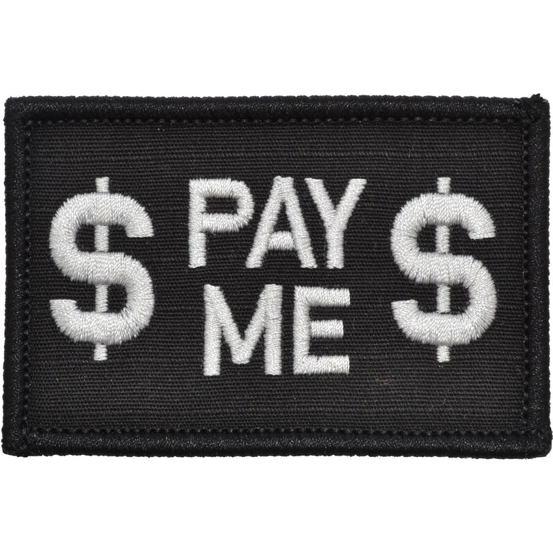 Tactical Gear Junkie Clearance Patches Black Pay Me - 2x3 Patch - Clearance