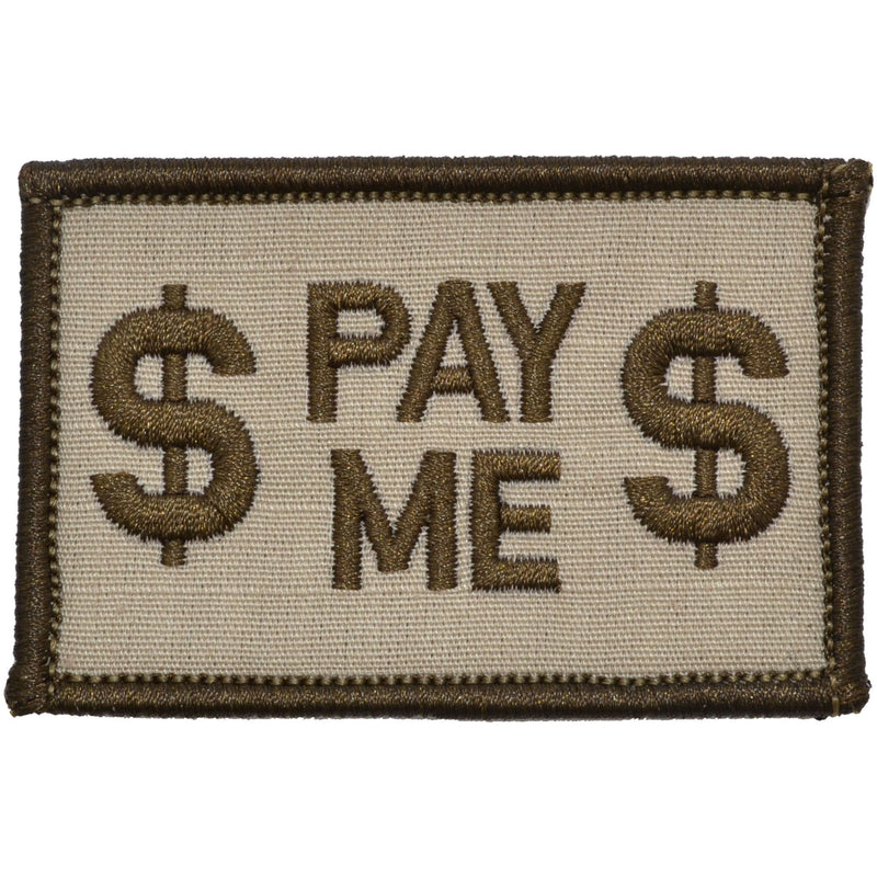 Tactical Gear Junkie Clearance Patches Desert Sand Pay Me - 2x3 Patch - Clearance