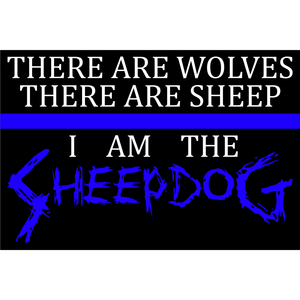 There are Wolves, There are Sheep, I Am the Sheepdog Thin Blue Line - 3.75x2.5 inch Sticker