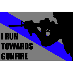 I Run Towards Gunfire Thin Blue Line - 3.75x2.5 inch Sticker