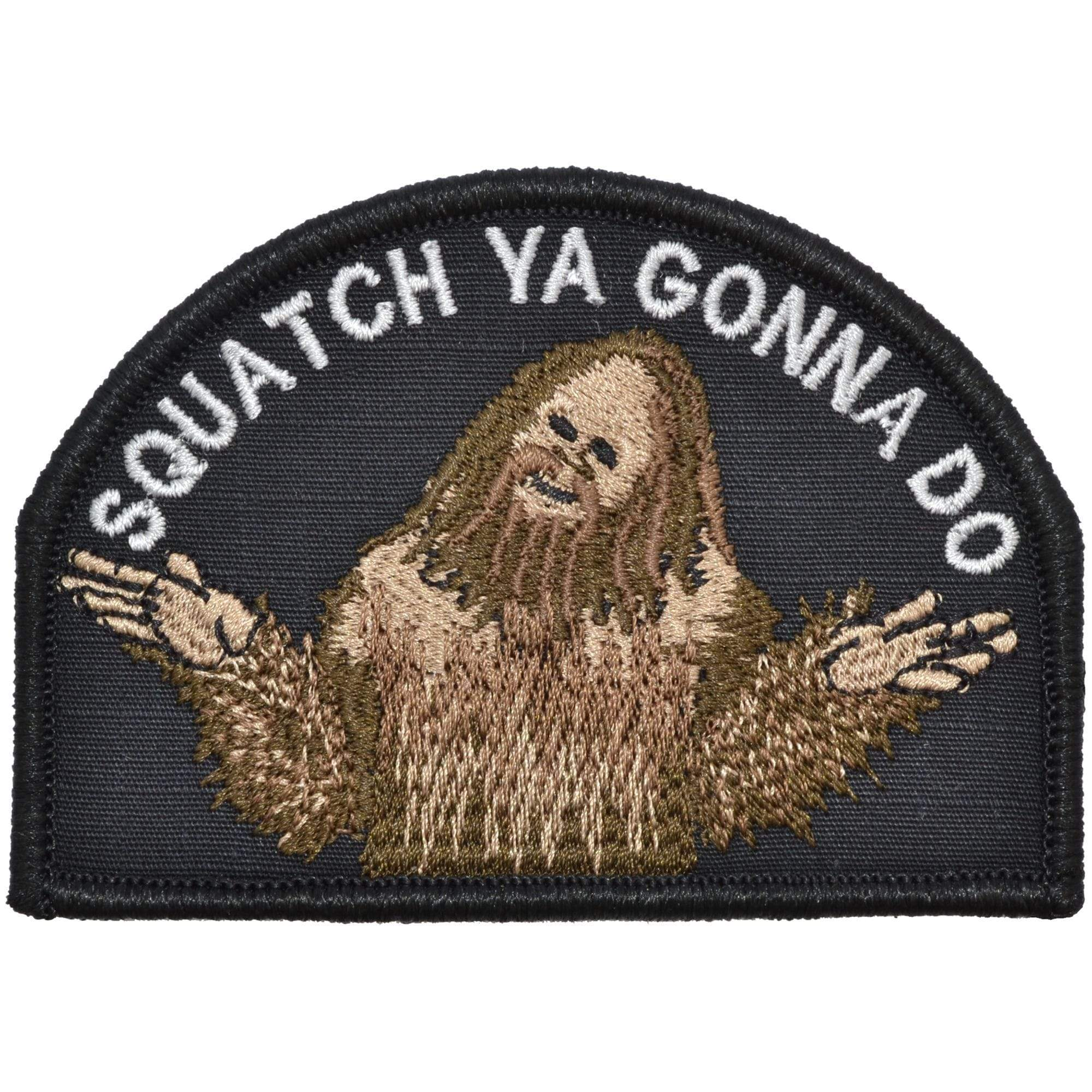Tactical Gear Junkie Patches Black Squatch Ya Gonna Do - 2.75x4 Patch
