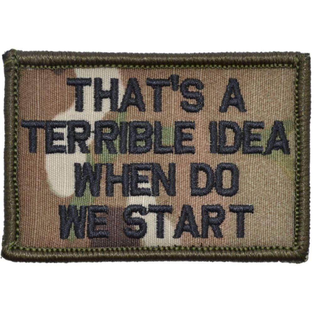 Tactical Gear Junkie Patches MultiCam That's a Terrible Idea When Do We Start - 2x3 Patch