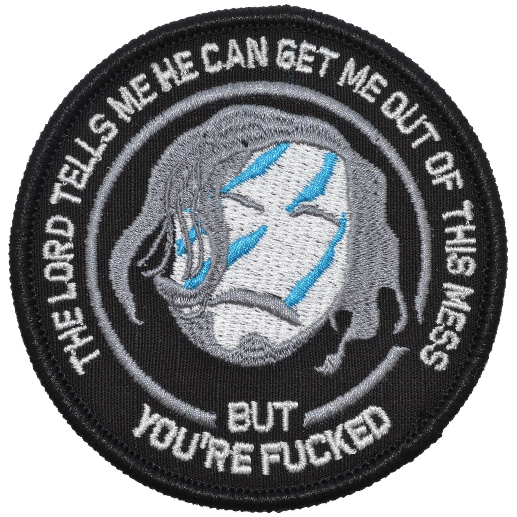 Tactical Gear Junkie Patches Black The Lord Tells Me He Can Get Me Out Of This Mess - 3.5 inch Round Patch