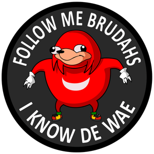 Follow Me Brudahs I Know The Wae - Ugandan Knuckles - 3 inch Sticker