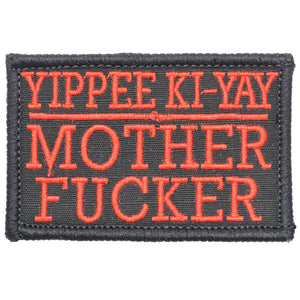 Yippee Ki-Yay Mother Fucker - 2x3 Patch