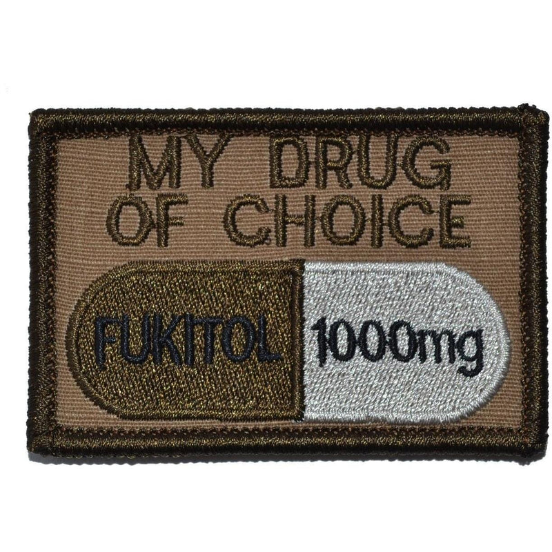 Tactical Gear Junkie Patches Coyote Brown Fukitol, My Drug of Choice - 2x3 Patch
