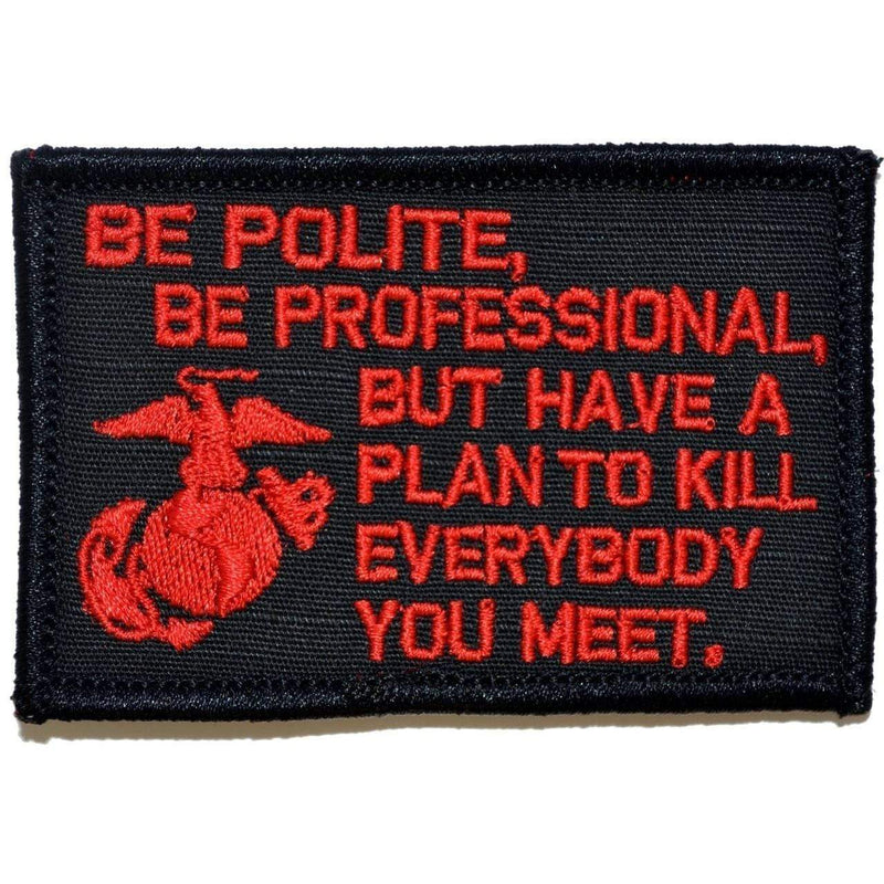 Tactical Gear Junkie Patches Black w/ Red Be Polite, Be Professional USMC Mattis Quote - 2x3 Patch