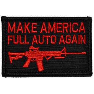 Make America Full Auto Again - 2x3 Patch