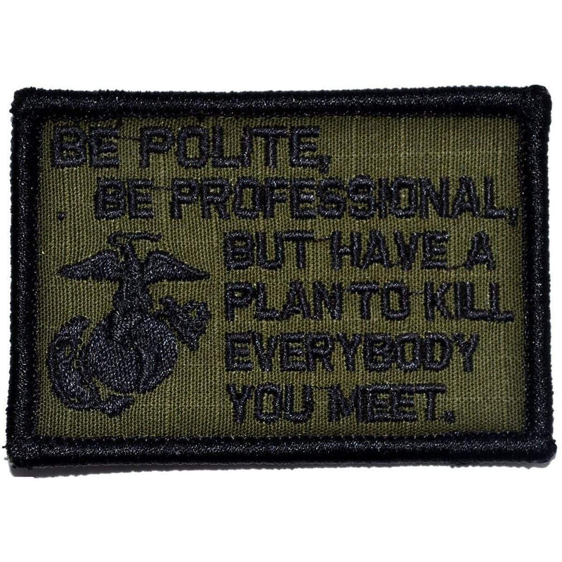 Tactical Gear Junkie Patches Olive Drab Be Polite, Be Professional USMC Mattis Quote - 2x3 Patch