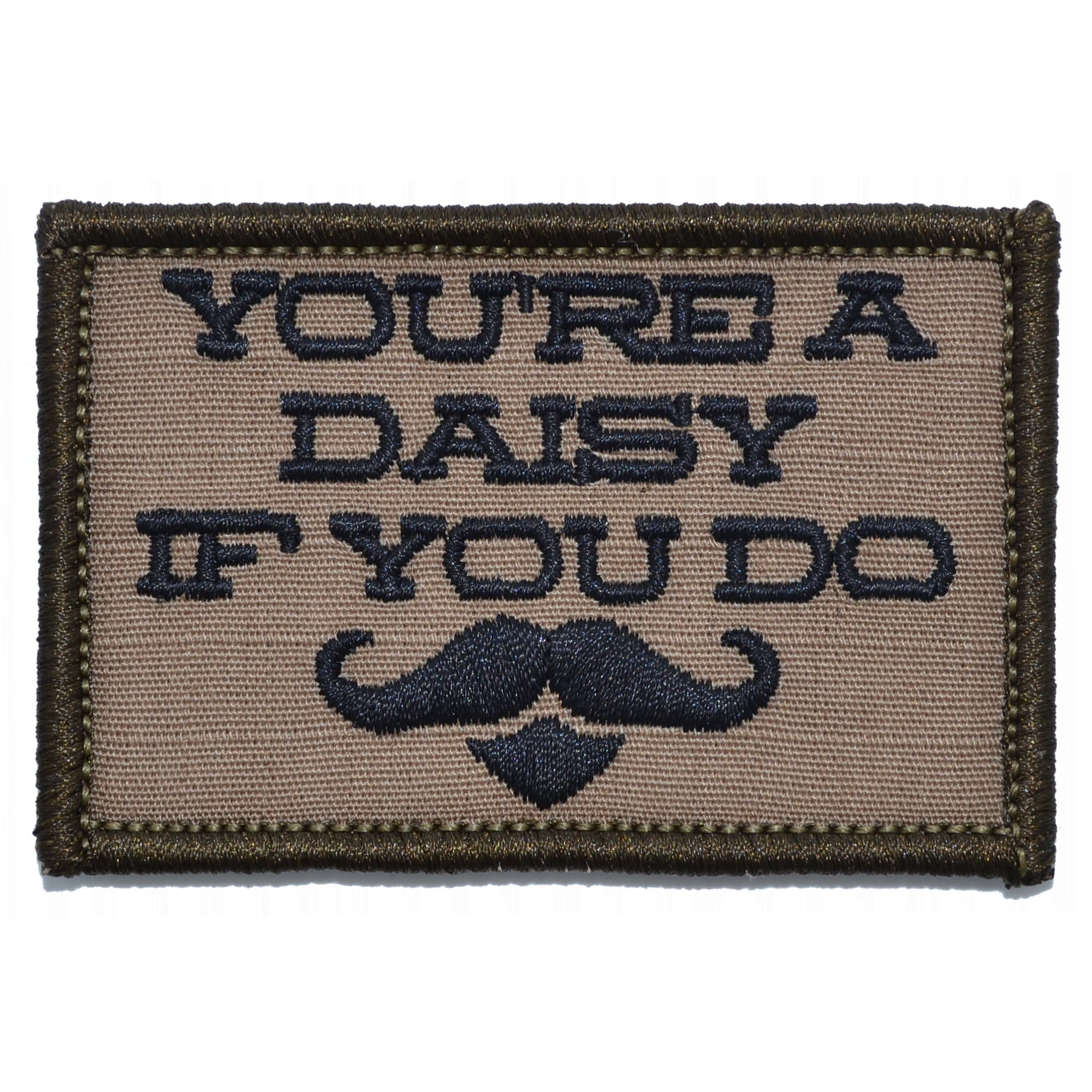 You're A Daisy If You Do, Doc Holiday Quote - 2x3 Patch