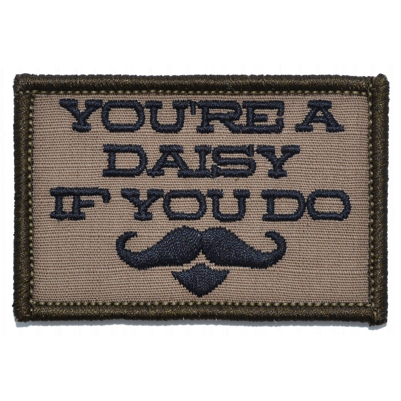 Tactical Gear Junkie Patches Coyote Brown w/ Black You're A Daisy If You Do, Doc Holiday Quote - 2x3 Patch