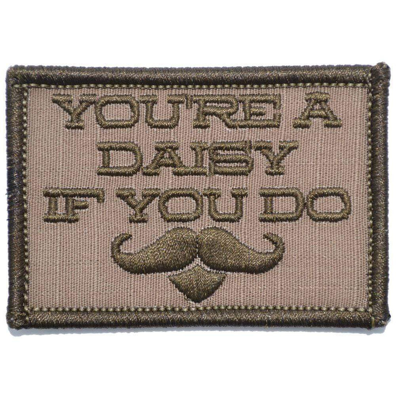 Tactical Gear Junkie Patches Coyote Brown You're A Daisy If You Do, Doc Holiday Quote - 2x3 Patch