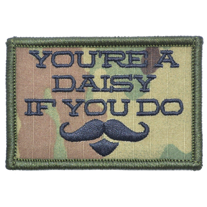 Tactical Gear Junkie Patches MultiCam You're A Daisy If You Do, Doc Holiday Quote - 2x3 Patch
