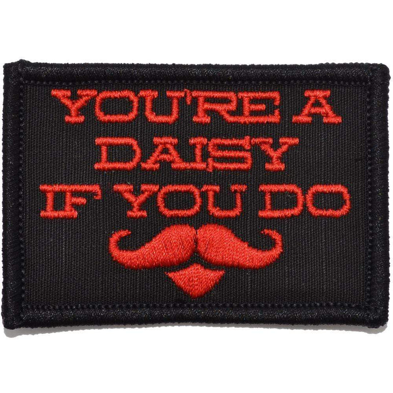 Tactical Gear Junkie Patches Black w/ Red You're A Daisy If You Do, Doc Holiday Quote - 2x3 Patch