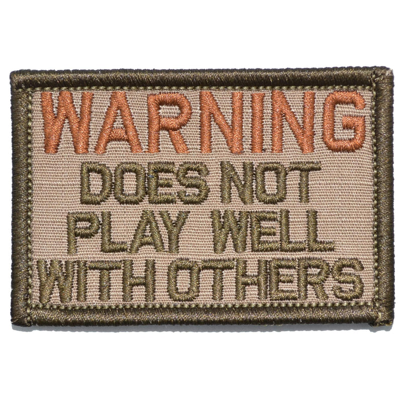 Tactical Gear Junkie Patches Coyote Brown WARNING: Does Not Play Well With Others - 2x3 Patch