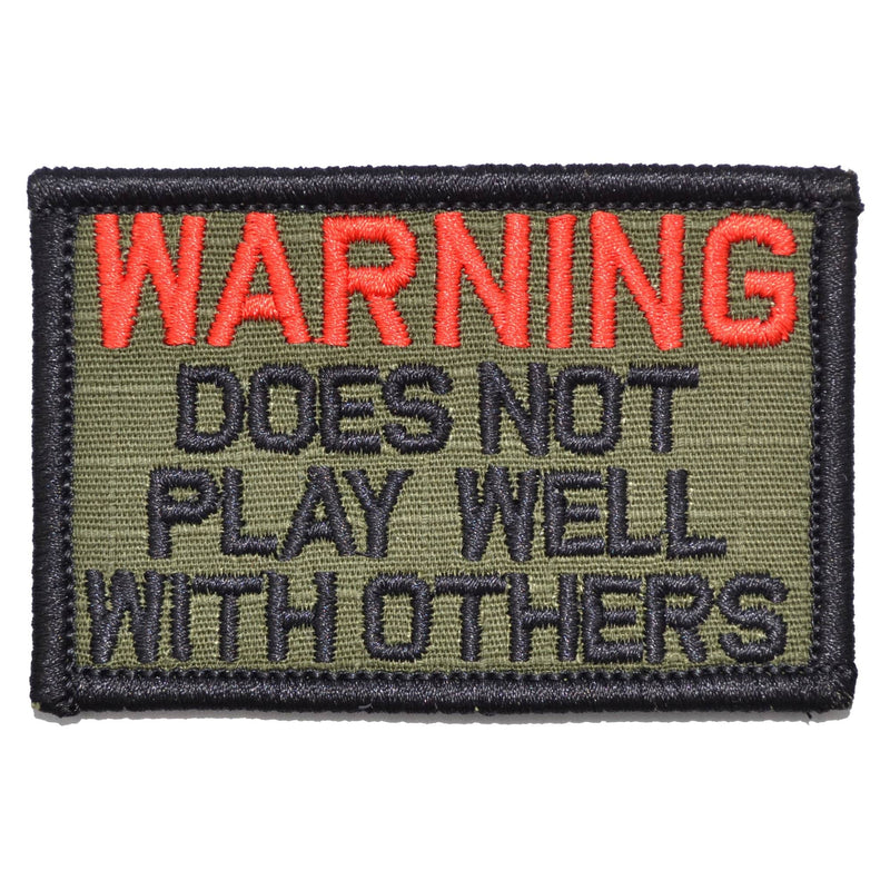 Tactical Gear Junkie Patches Olive Drab WARNING: Does Not Play Well With Others - 2x3 Patch