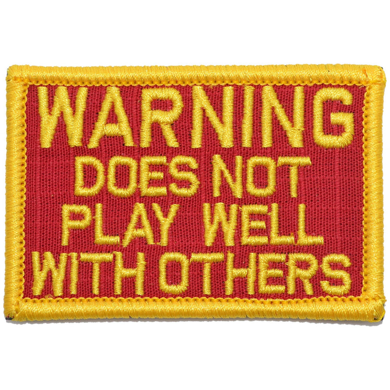 Tactical Gear Junkie Patches Red w/ Yellow WARNING: Does Not Play Well With Others - 2x3 Patch