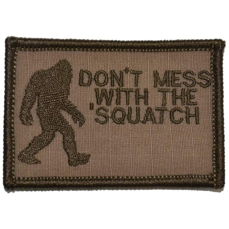 Tactical Gear Junkie Patches Coyote Brown Don't Mess with the 'Squatch - 2x3 Patch