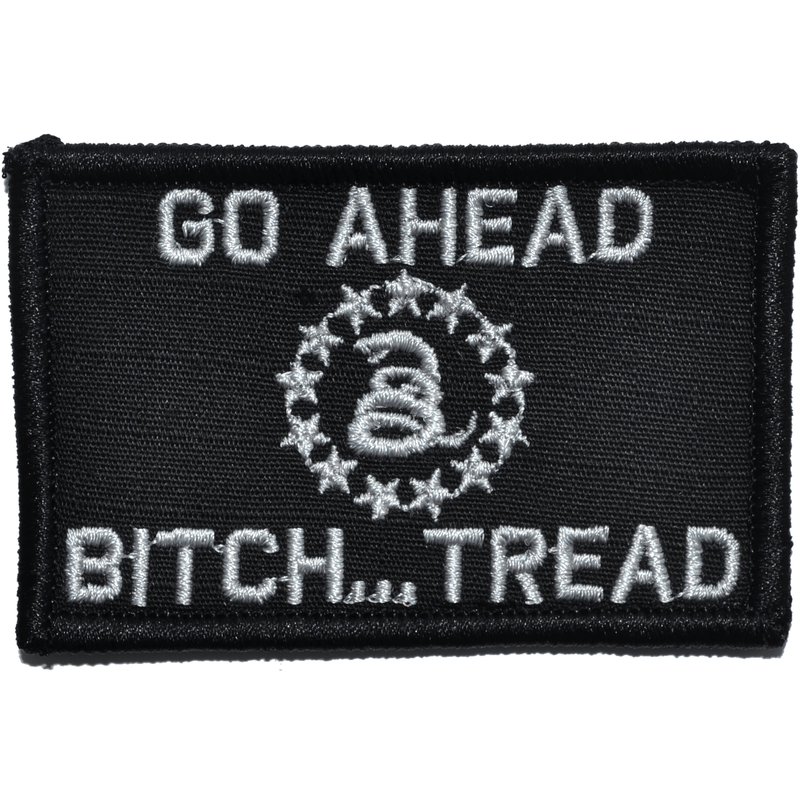 Tactical Gear Junkie Patches Black Go Ahead Bitch... Tread Gadsden Snake - 2x3 Patch