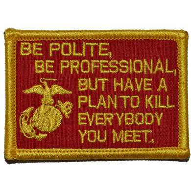 Be Polite, Be Professional USMC Mattis Quote - 2x3 Patch