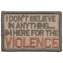 I Don't Believe In Anything... I'm Here for the Violence - 2x3 Patch