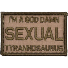 I'm a God Damn Sexual Tyrannosaurus - 2x3 Patch
