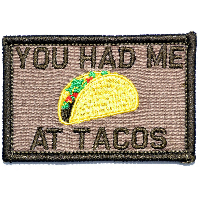 Tactical Gear Junkie Patches Coyote Brown You Had Me At Tacos - 2x3 Patch