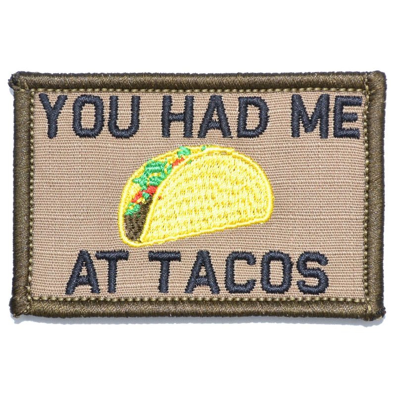 Tactical Gear Junkie Patches Coyote Brown w/ Black You Had Me At Tacos - 2x3 Patch