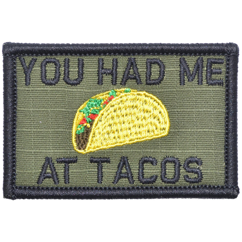 Tactical Gear Junkie Patches Olive Drab You Had Me At Tacos - 2x3 Patch