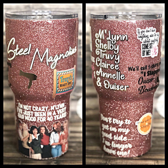 Steel Magnolias Movie Glitter Tumbler
