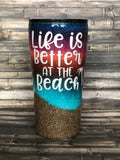 "Sunset Beach ""Life is better at the beach"" Glitter Tumbler"