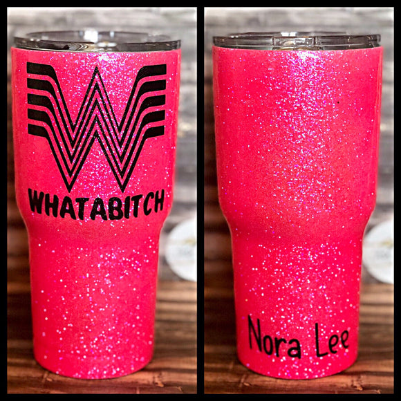 Whatabitch Glitter Tumbler