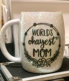 Worlds Okayest Mom Glitter Coated Tumbler