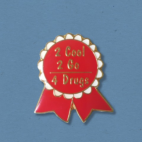 2 Cool 2 Go 4 Drugs Vintage Pin