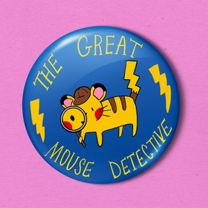 "Great Mouse Detective - 2.25"" Badge"
