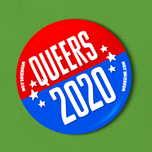 "Queers 2020 - 2.25"" Badge"