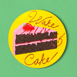 "Wake & Cake - 2.25"" Badge"