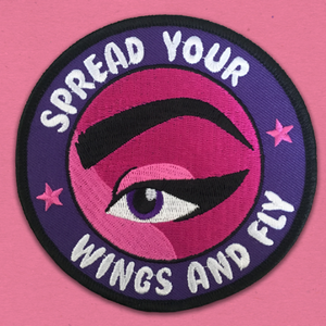 Spread Your Wings and Fly - Embroidered Patch