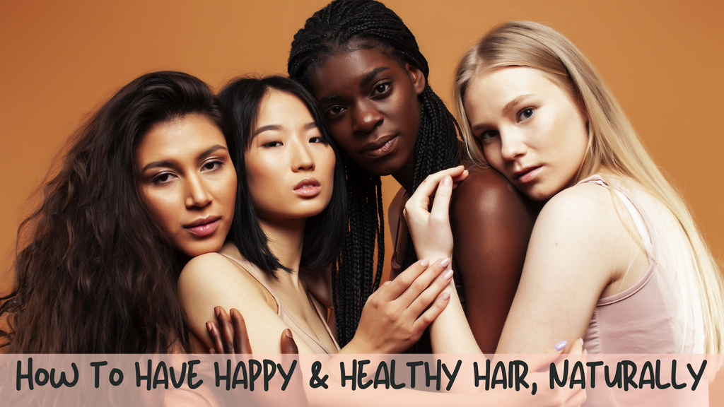 Happy and healthy hair using natural ingredient products