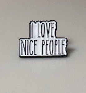 Enamel lapel pin from I Love Nice People!