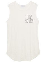I Love Nice People Slub Sleeveless Tee
