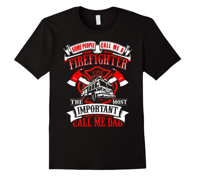 Firefighter Dad T-shirt!
