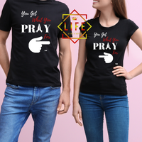 """You Get What You Pray For"" Matching Couple Shirt"