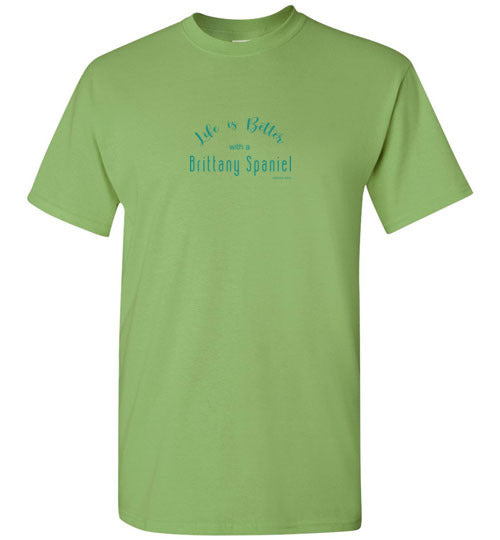 Life is Better With a Brittany Spaniel Unisex Tee